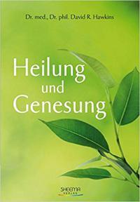 David R Hawkins - Heilung und Genesung